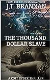 THE THOUSAND DOLLAR SLAVE: A Colt Ryder Thriller