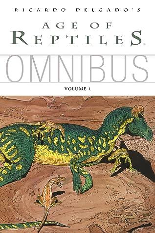 Age of Reptiles Omnibus Volume 1