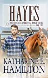 Hayes: The Brothers of Hastings Ranch Series: Book Five