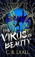 The Virus of Beauty (The Virus of Beauty #1)