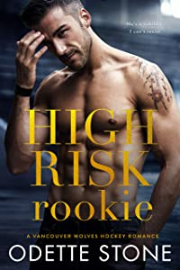 High Risk Rookie (Vancouver Wolves Hockey, #4)