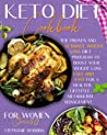 Keto Diet Cookbook for Women Over 50: The Proven and Ultimate Weight Loss Diet Program to Boost Your Weight Loss Fast and Easy For a Healthy Lifestyle Metabolism Management