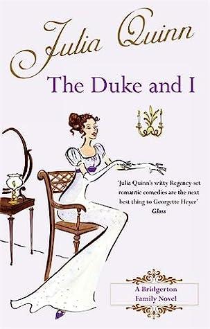The Duke and I (Bridgertons, #1)