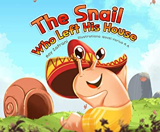 The Snail Who Left His House : Snail Books, Snail Books for Kids, Children's Book, Books for Children, Books for Young Children