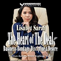 The Heart of the Deal: Business, Bondage, Discipline and Desire