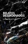 Relatos Desordenados: Antología de relatos cortos