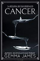 Cancer (La Regina dello Zodiaco Vol. 4)