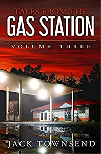 Tales from the Gas Station: Volume Three (Tales from the Gas Station #3)