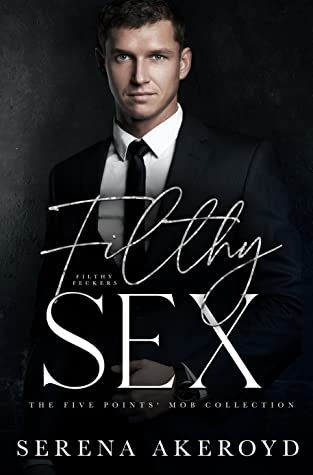 Filthy Sex (The Five Points' Mob Collection, #4)