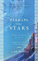 Perhaps the Stars (Terra Ignota, #4)