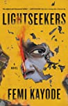 Lightseekers by Femi Kayode