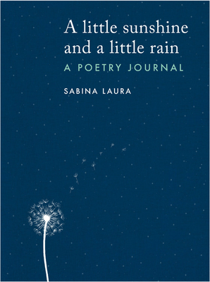A little sunshine and a little rain: A Poetry Journal