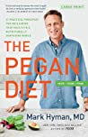The Pegan Diet: 21 Practical Principles for Reclaiming Your Health in a Nutritionally Confusing World