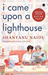 I Came Upon a Lighthouse: A Short Memoir Of Life With Ratan Tata