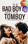 The Bad Boy and The Tomboy (Wattpad Original Edition)