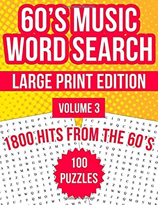 60's Music Word Search Large Print, Volume 3: 100 Word Search Puzzles Featuring The Best Songs From The 1960s
