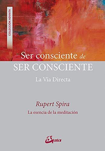 Ser consciente de ser consciente Rupert Spira