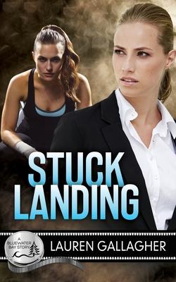 Stuck Landing: A Bluewater Bay Story