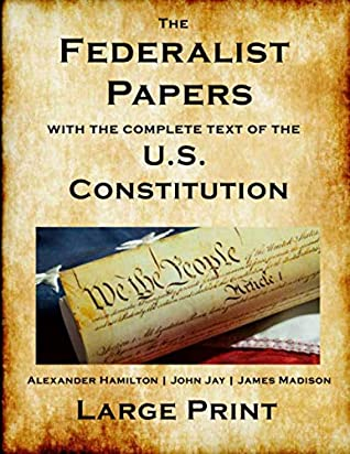 The Federalist Papers   U.S. Constitution: - All 85 Federalist Papers   The Full Constitution   The Bill of Rights   All Amendments   New Edition