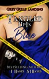 Tangled Up In Blue (Grey Gulls Landing, #1)