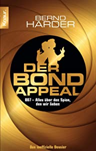 Der Bond-Appeal: 007 - Alles über den Spion, den wir lieben