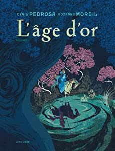 L'âge d'or. Volume 1 (L'âge d'or, #1)