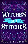 Witches Get Stitches (Stay a Spell, #3)