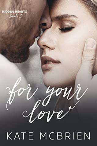 For Your Love (Hidden Hearts, #2)