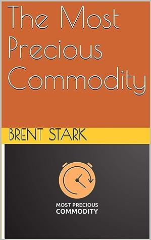 The Most Precious Commodity