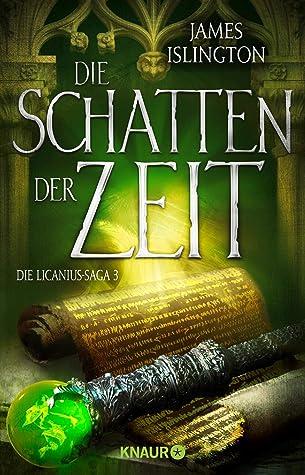 Die Schatten der Zeit (The Licanius Trilogy, #3)