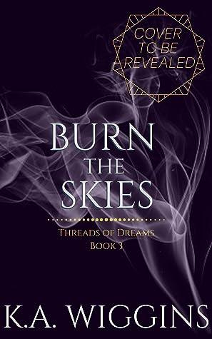 Burn the Skies (Threads of Dreams, #3)