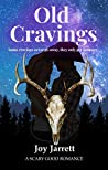Old Cravings by Joy  Jarrett