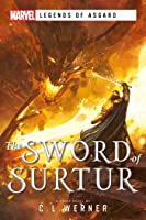 The Sword of Surtur: A Marvel Legends of Asgard Novel