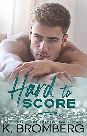 Hard to Score (Play Hard, #3)
