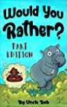 Would You Rather?...