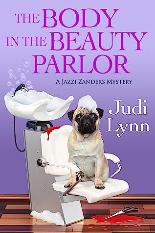 The Body in the Beauty Parlor (Jazzi Zanders Mystery, #6)