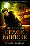 Through the Black Mirror (The Last Witch Hunter, #1)