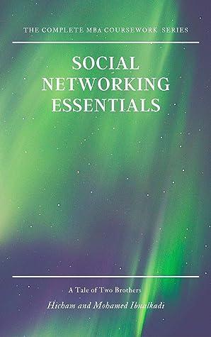 Social Networking Essentials (101 Non-Fiction Series Book 11)