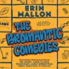 The Bromantic Comedies: Six Short Audio Plays for Fellas