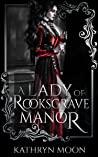 A Lady of Rooksgrave Manor (Tempting Monsters #1)