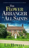 The flower arranger at All Saints (Suzy Spencer, #1)