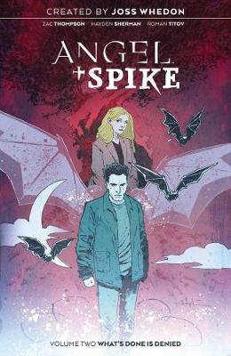 Angel & Spike Vol. 2: What's Done is Denied