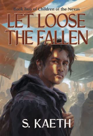 Let Loose the Fallen (Book Two of Children of the Nexus)