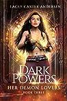 Dark Powers (Her Demon Lovers, #3)