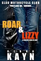 Roar & Lizzy: A Forever Kind of Love (Slag Motorcycle Club, #1)
