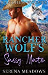 Rancher Wolf's Sassy Mate: (Rancher Wolves)