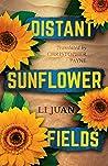Distant Sunflower Fields by Li Juan