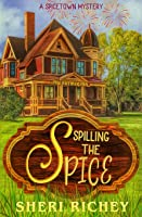 Spilling the Spice (3) (Spicetown Mystery)