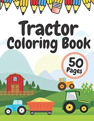 Tractor Coloring Book For Toddlers Big Simple Images For Beginners For Kids Mack Books By Joe Dean