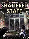 Shattered State (Legacy of Debris, #2)